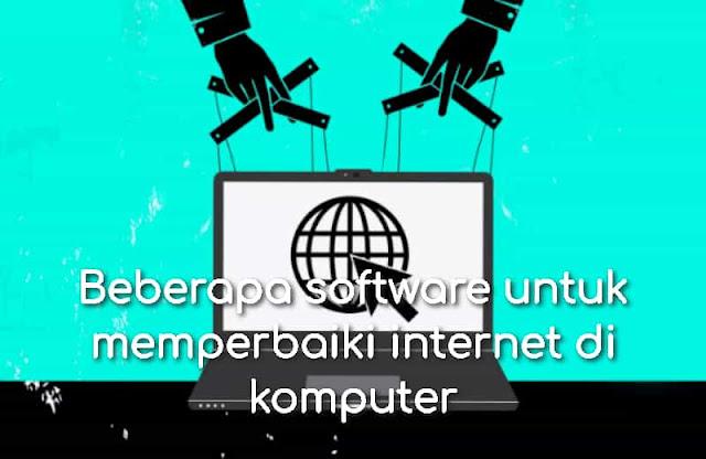 Beberapa software untuk memperbaiki internet di komputer