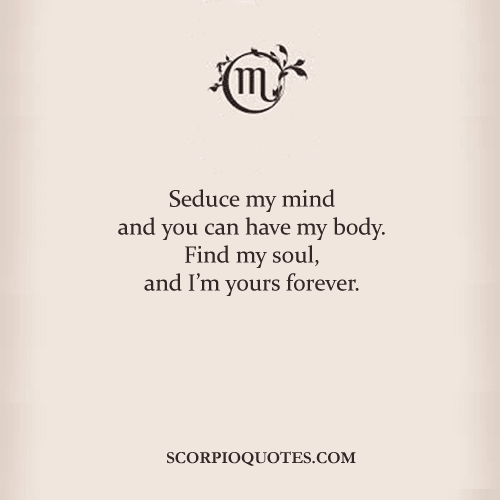 Seduce my mind and you can have my body  Find my soul, and I