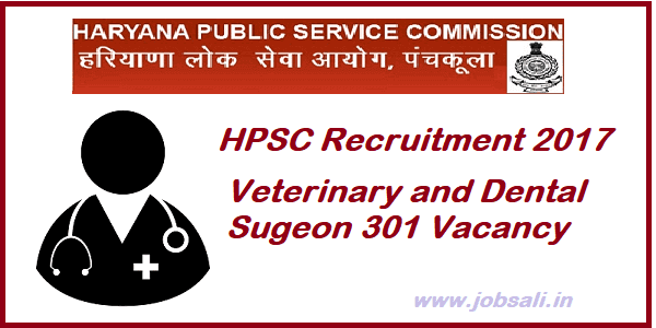 Haryana govt jobs, hpsc 2017, Dentist,veterinary surgeon,