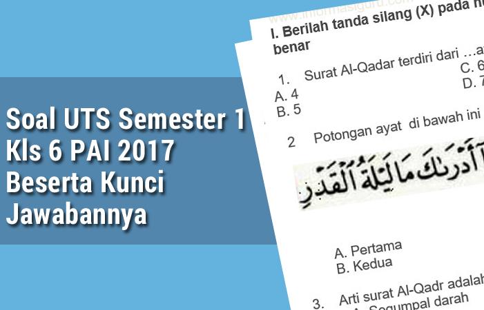 Soal UTS Semester 1 Kls 6 PAI 2017 Beserta Kunci Jawabannya