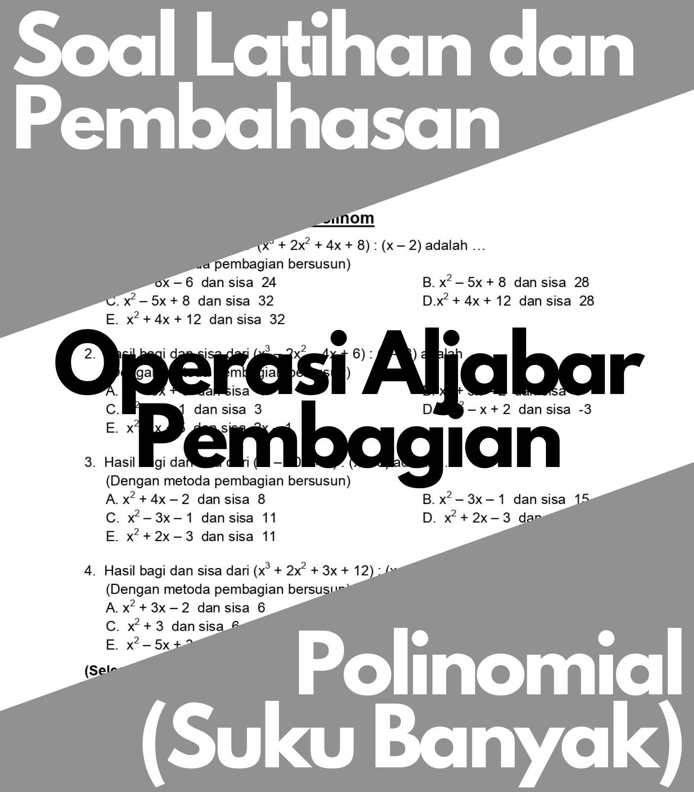 Matematika Dasar SMA: Soal Latihan dan Pembahasan Operasi Pembagian Pada Suku Banyak (Polinomial)