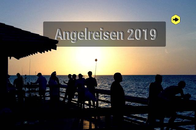 Angelreisen 2019