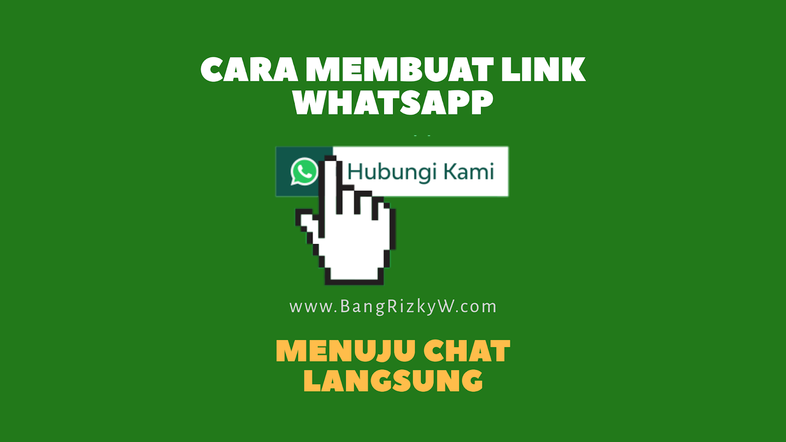 Cara Membuat Link Whatsapp Menuju Chat Langsung Blogger Indonesia