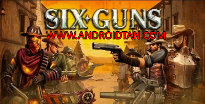 Six Guns Mod Apk + Data v2.9.0h Unlimited Money Terbaru