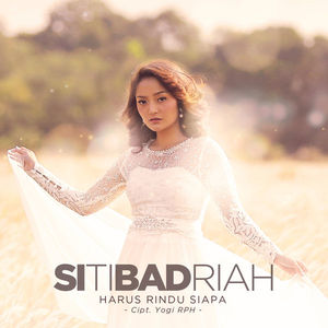 Download Songs Siti Badriah - Harus Rindu Siapa