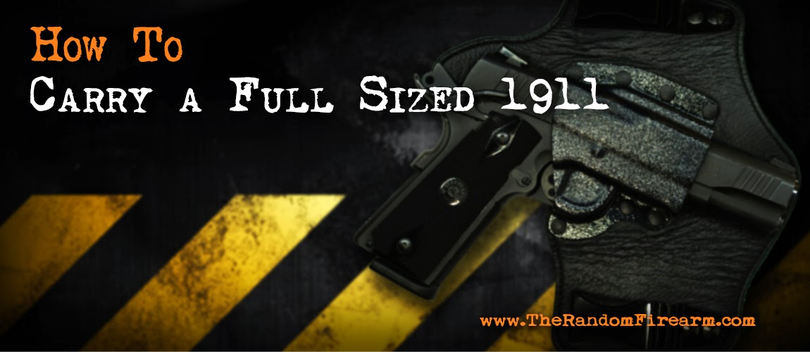 http://www.therandomfirearm.com/2014/12/how-to-carry-full-sized-1911_41.html