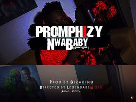 Music:Promphizy - Nwa Baby (prod by BizaKing)