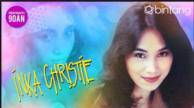 Download Kumpulan Lagu Inka Christie