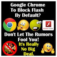 Google Chrome To Block Flash By Default What It Means To You