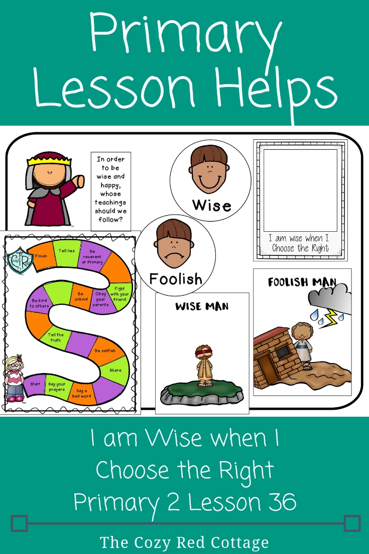 The Cozy Red Cottage: I am Wise When I Choose the Right (Lesson 36 ...