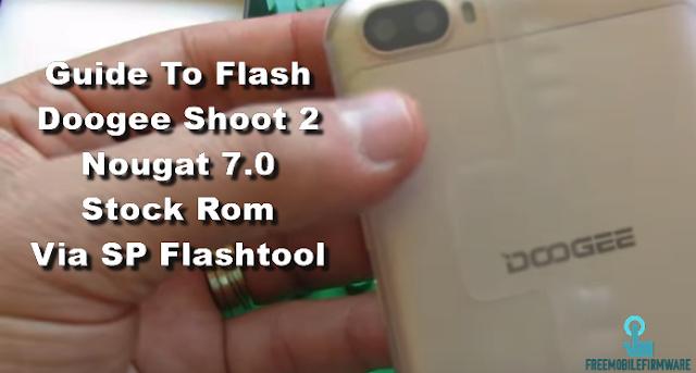 Guide To Flash Doogee Shoot 2 Nougat 7.0 Stock Rom Via SP Flashtool