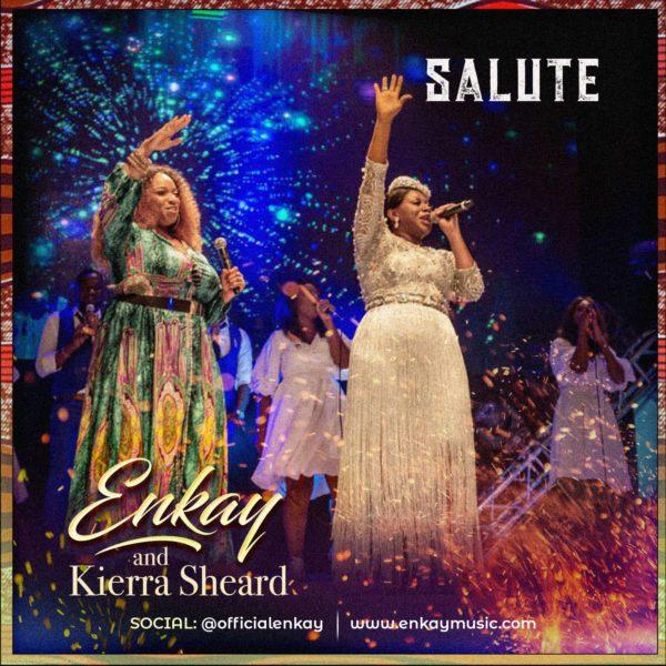 DOWNLOAD AUDIO: Enkay Ogboruche Ft  Kierra Sheard – Salute