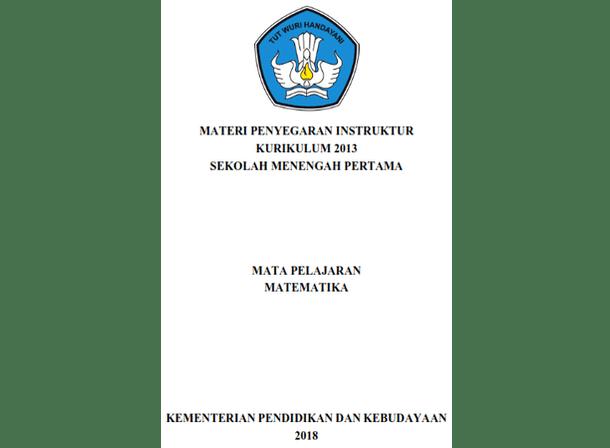 Modul Matematika (Materi Bimbingan Teknis Penyegaran Instruktur Kurikulum 2013 SMP Tahun 2018
