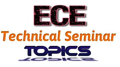 Latest Technical Seminar Topics For ECE