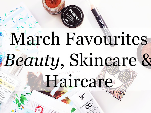 March Favourites | Beauty, skincare & haircare!