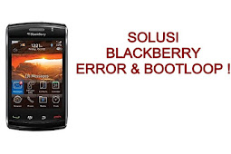 Solusi Blackberry Error Dan Bootloop