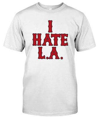 I Hate LA T Shirt Hoodie Sweatshirt. Do you love this? Please LIKE & SHARE. GET IT HERE