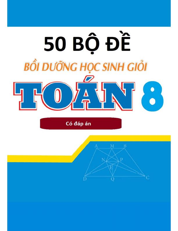 50 Bộ đề bồi dưỡng học sinh giỏi Toán 8