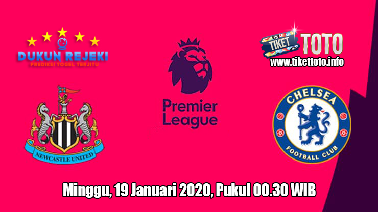Prediksi Newcastle United VS Chelsea 19 Januari 2020