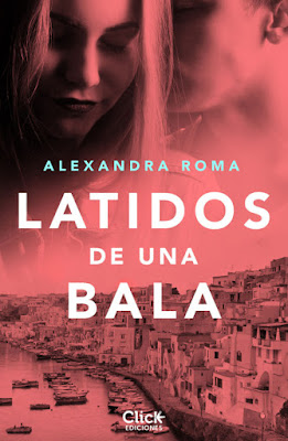 LIBRO - Latidos de una bala Alexandra Roma (Click Ediciones - 28 Abril 2016) NOVELA ROMANTICA - NEW ADULT Edición Digital Ebook Kindle Comprar en Amazon España