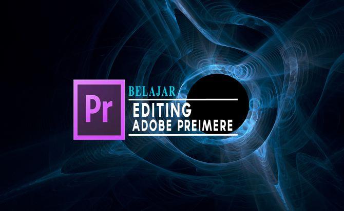 Cara Mengedit Video Dengan Adobe Premiere