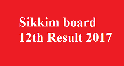 Sikkim board 12th Result 2017