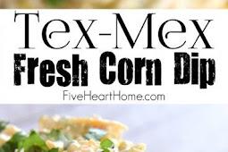 Tex-Mex Fresh Corn Dip Recipe