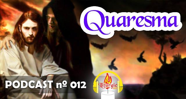 http://liturgicast.blogspot.com.br/2016/02/liturgicast-12-quaresma.html