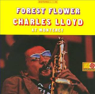 Charles Lloyd - Forest Flower: Charles Lloyd at Monterey (1966)
