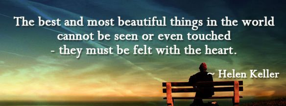 The Best And Most Beautiful Things In The World Cannot Be: Quotes & Inspiration: The Best And Most Beautiful Things