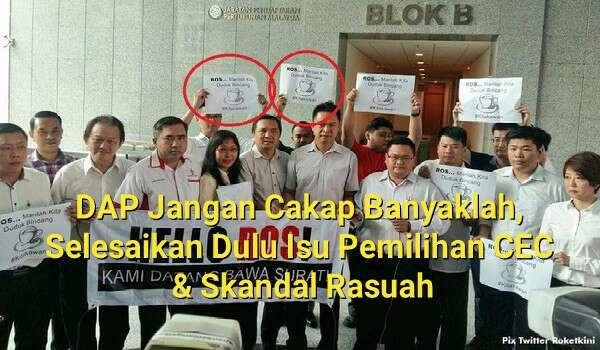 DAP Jangan Cakap Banyaklah, Selesaikan Dulu Isu Pemilihan CEC & Skandal Rasuah