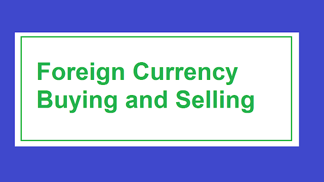 Foreign Currency Buying and Selling