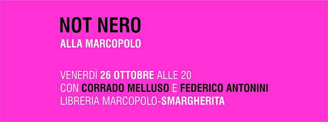 Not Nero alla MarcoPolo venerdì 26 ottobre