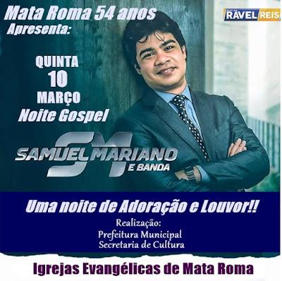 Mata Roma 54 anos - Dia 10 tem Samuel Mariano e Banda na noite gospel em praça pública