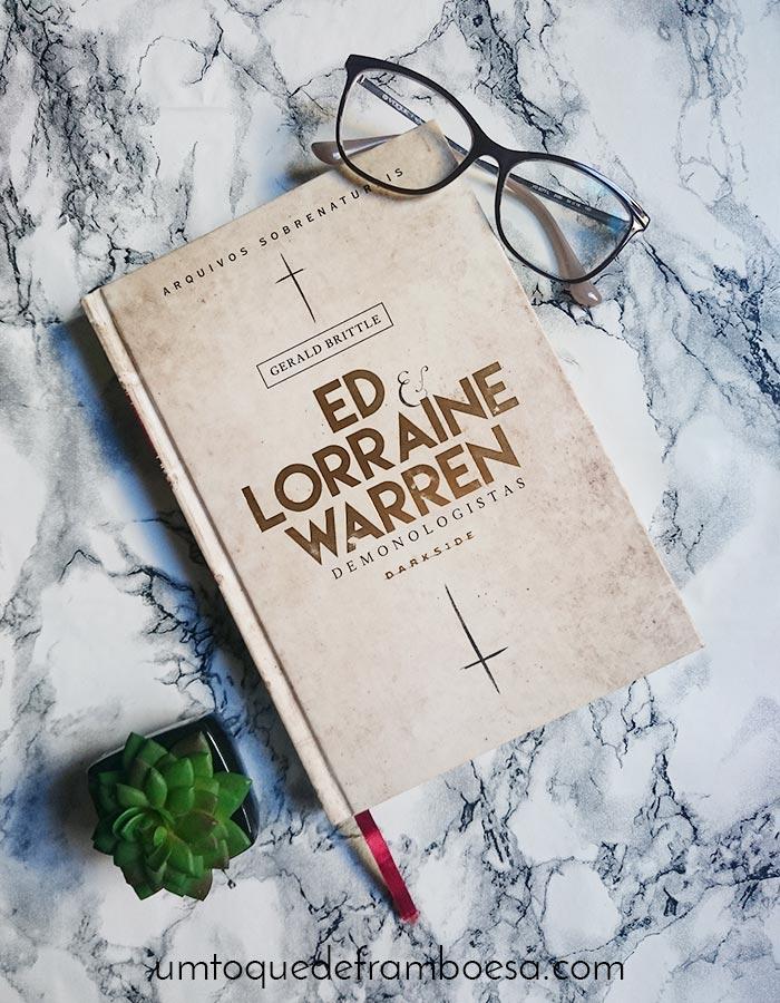 Resenha do livro Ed e Lorraine Warren - Demonologistas, que relata histórias de terror famosas como Annabelle e Invocação do Mal