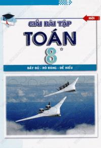 Giải Bài Tập Toán 8 Tập 1 - Nguyễn Kiếm, Lê Thị Hương