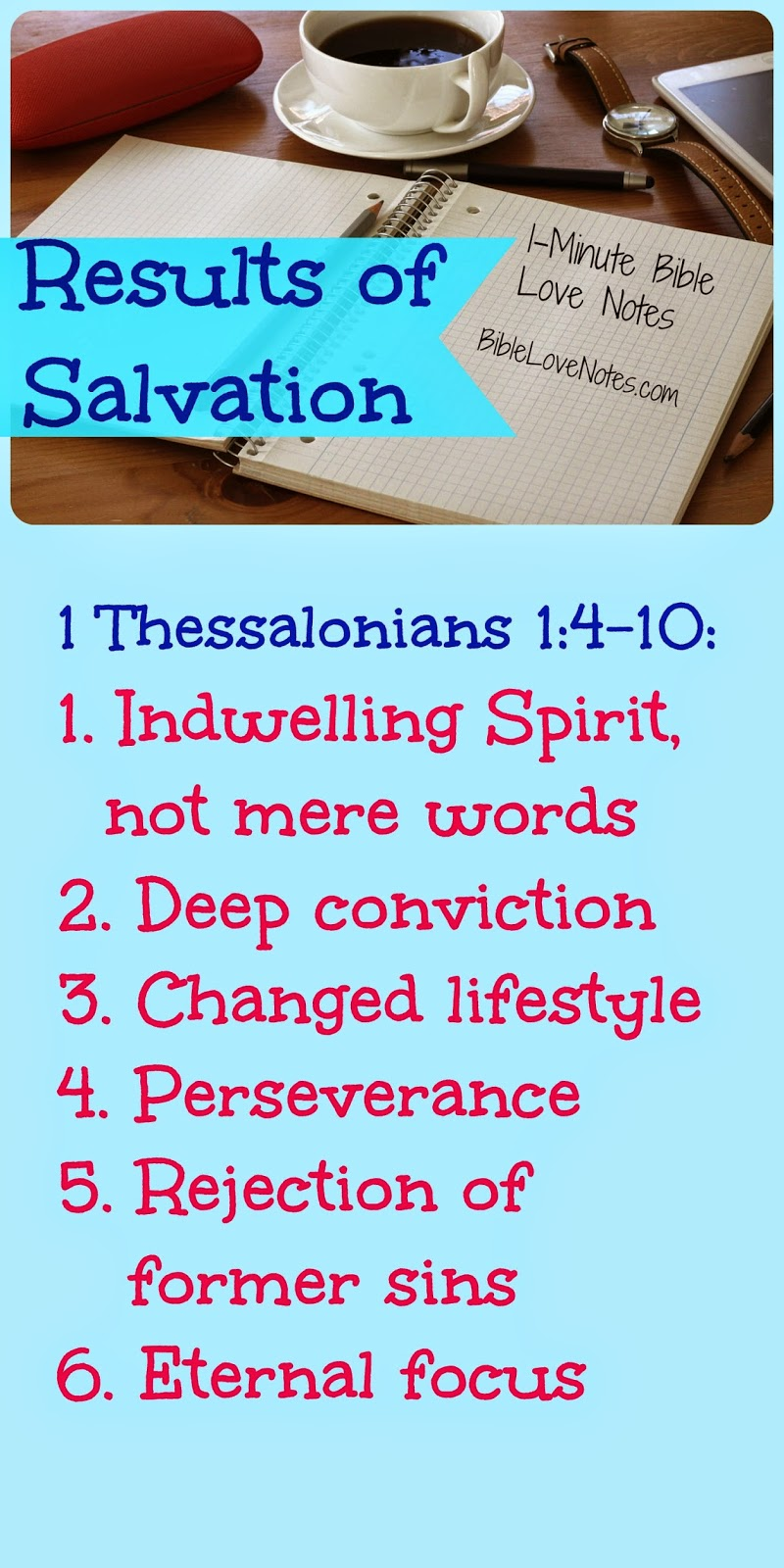 1 Thessalonians 1:4-10, conviction of sin, indwelling spirit, changes lifestyle, perseverance, proofs of salvation
