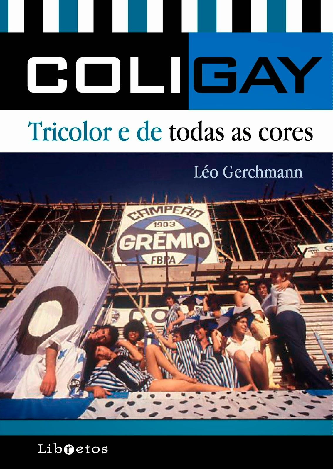 cb1c8c2216 Literatura na Arquibancada  Coligay  Tricolor e de todas as cores