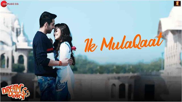 Ik Mulaqaat Lyrics - Dream Girl | Altamash Faridi, Palak Muchhal