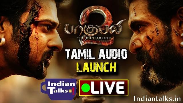 Watch Baahubali 2 Tamil Movie Audio Launch LIVE Streaming