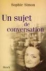 https://livre.fnac.com/a1531471/Sophie-Simon-Un-sujet-de-conversation