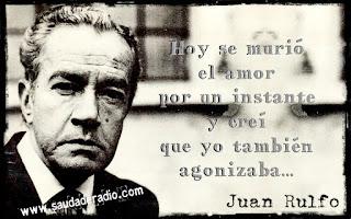 """""""Hoy se murió el amor por un instante y creí que yo también agonizaba."""" Juan Rulfo"""