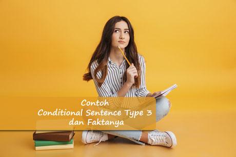 Buat yang masih belajar Bahasa Inggris pemula 35+ Contoh Conditional Sentence Type 3 dan Faktanya