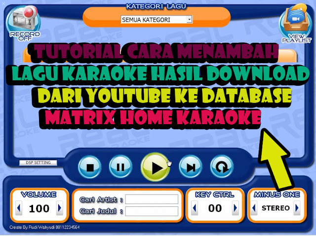 Cara Menambah Lagu Karaoke Hasil Download Dari Youtube,cara import lagu karaoke dari youtube,cara memasukkan lagu karaoke,setting lagu karaoke dari youtube ke database,download video karaoke,input lagu karaoke dari youtube,input lagu karaoke,