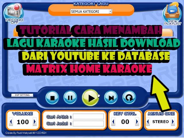 Cara Menambah Lagu Karaoke Hasil Download Dari Youtube,cara import lagu karaoke dari youtube,cara memasukkan lagu karaoke,setting lagu karaoke dari youtube ke database,download video karaoke,input lagu karaoke dari youtube,input lagu karaoke,