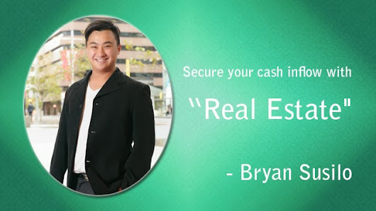 Bryan Susilo - Secure Your Cash with Real Estate