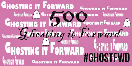Ghosting it Forward - Over 500 on Twitter