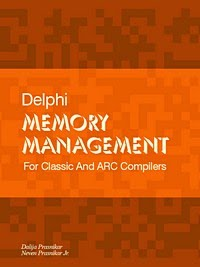 Delphi Memory Management for Classic and ARC Compilers