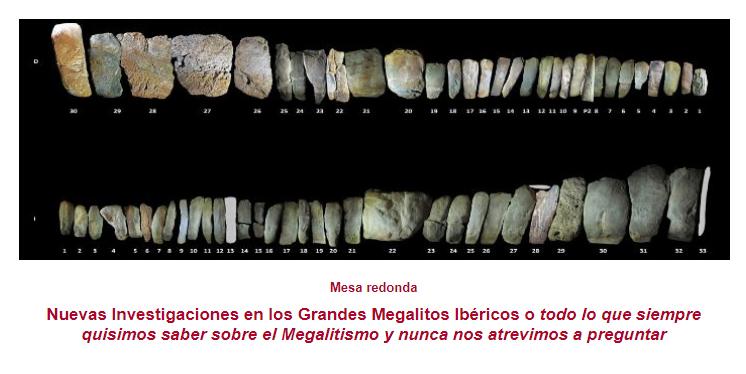 Mesa redonda Nuevas Investigaciones en los Grandes Megalitos Ibéricos, Museo Arqueológico Nacional.