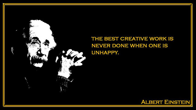the best creative work is never done when one is unhappy  Albert Einstein inspiring quotes